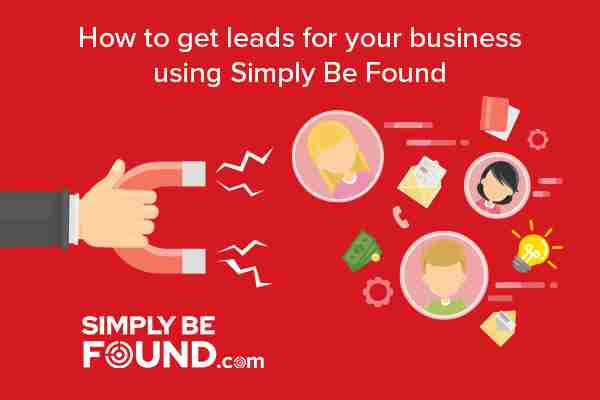 3 Effective Ways to Get More Leads using Simply Be Found