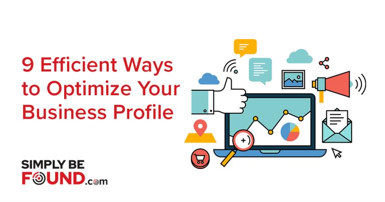 9 Efficient Ways to Optimize Your Business Profile