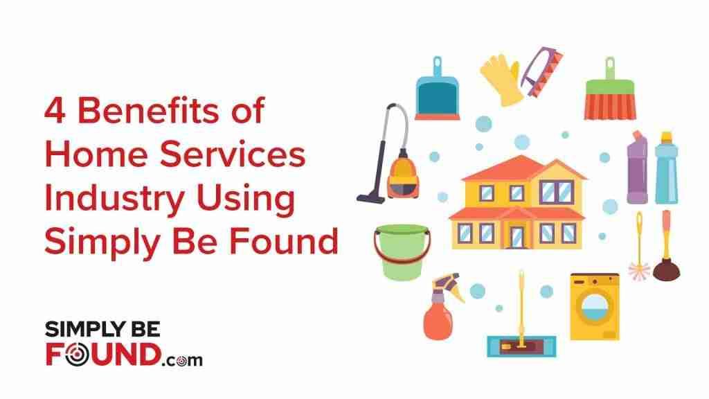4 Benefits of Home Services Using Simply Be Found Title