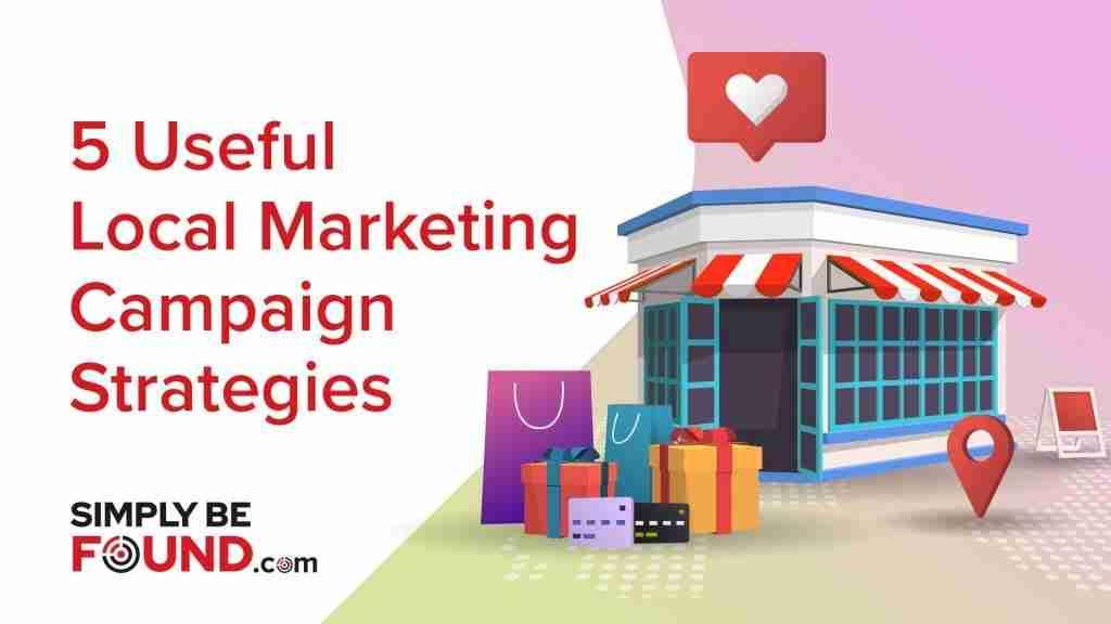 5 Useful Local Marketing Campaign Strategies