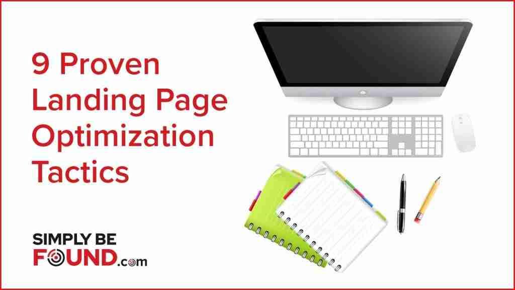 9 Proven Landing Page Optimization Tactics