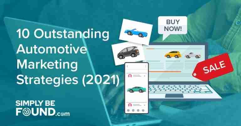 10 Outstanding Automotive Marketing Strategies (2021)
