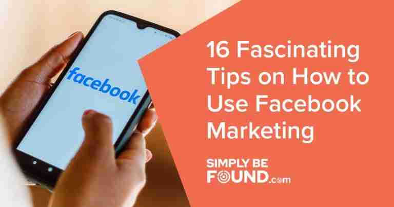 16 Fascinating Tips on How to Use Facebook Marketing
