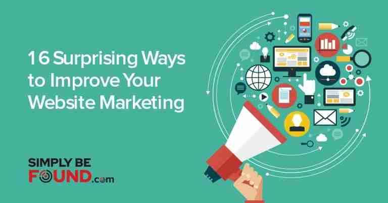 16 Surprising Ways to Improve Your Website Marketing