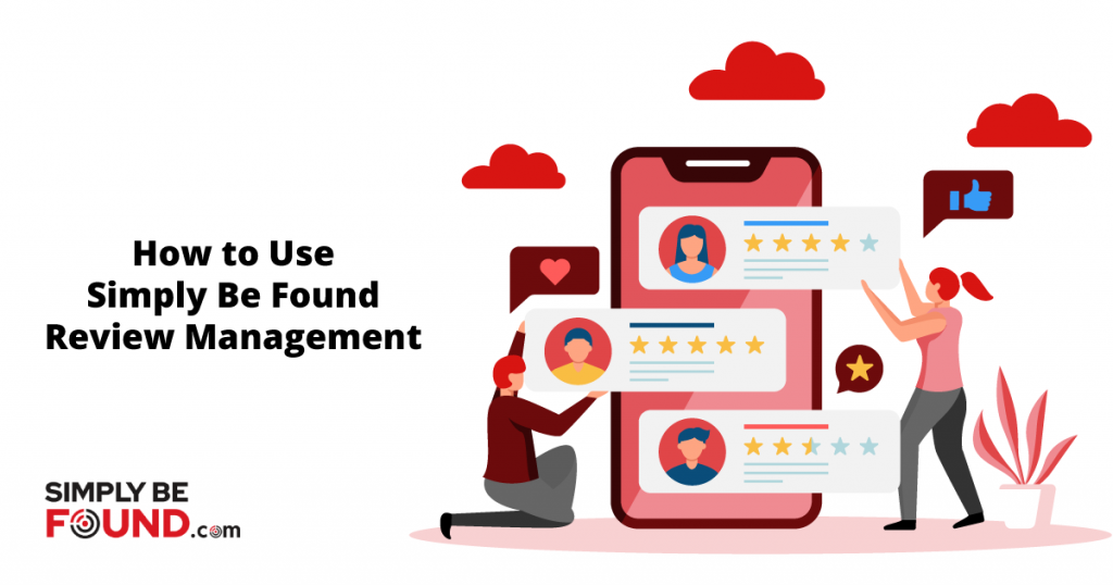 How to Use Simply Be Found Review Management
