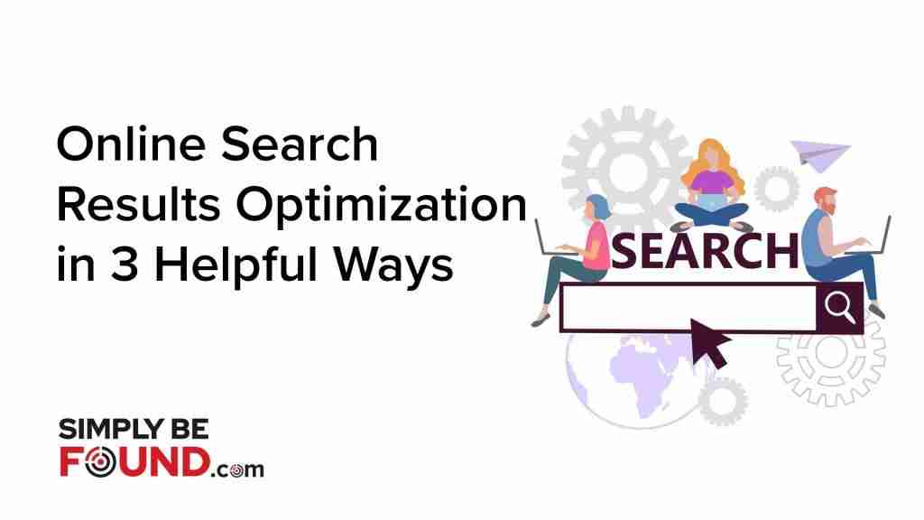 Online Search Results Optimization in 3 Helpful Ways