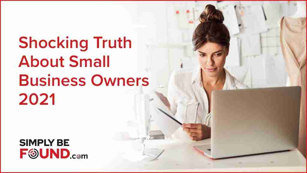 Shocking Truth About Business Owners 2021