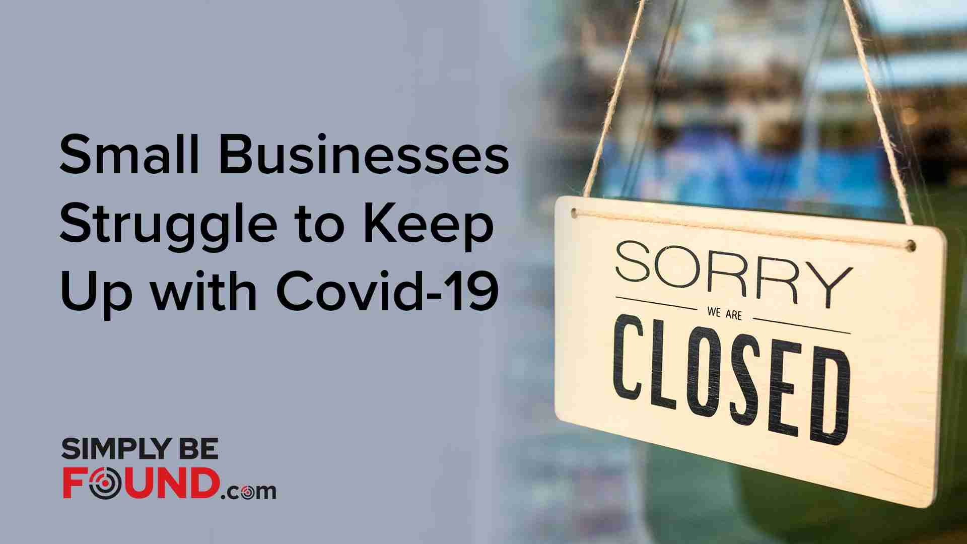Small Businesses Struggle to Keep Up with Covid-19