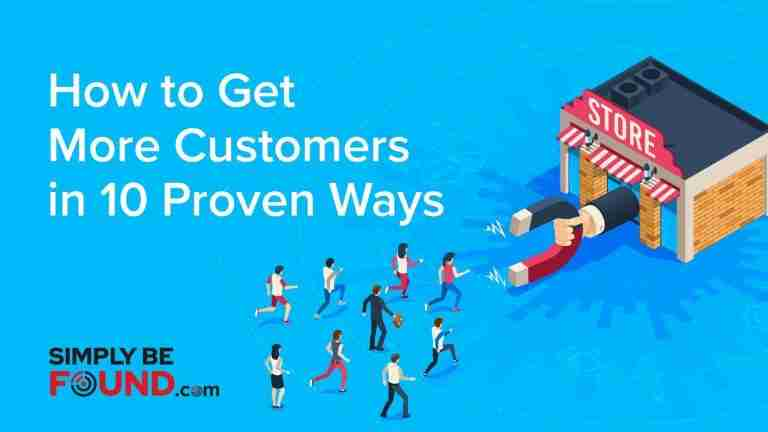 How to Get More Customers in 10 Proven Ways