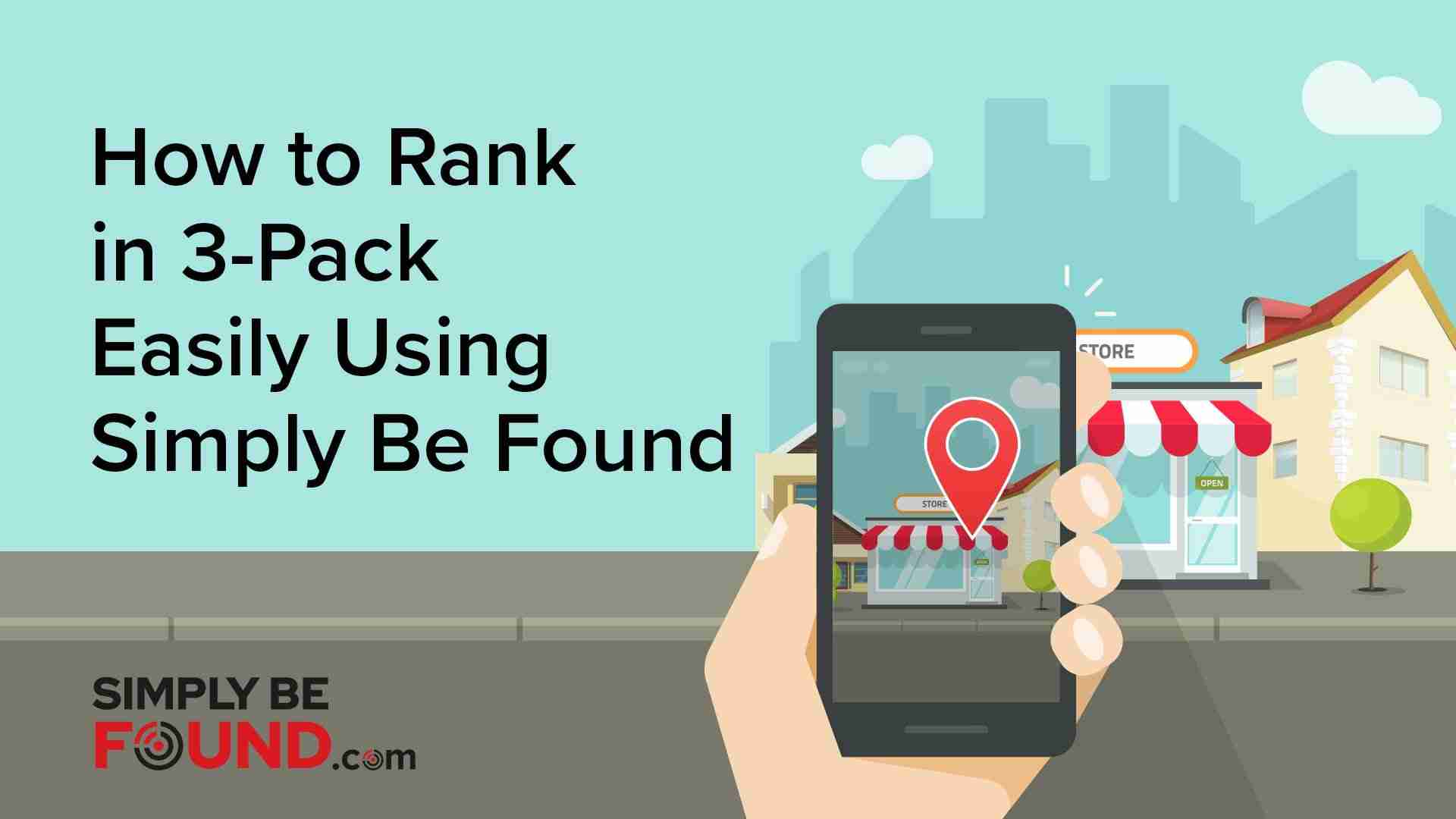 How to Rank in 3-Pack Using Simply Be Found