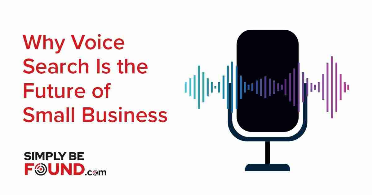 Why Voice Search is the Future of Small Business